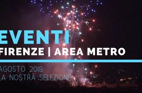Agosto 2018: gli eventi da non perdere a Firenze e area metropolitana