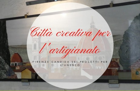 Candidatura di Firenze a Città creativa Unesco per l'artigianato