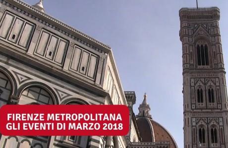 Firenze e area metropolitana: gli eventi di marzo 2018