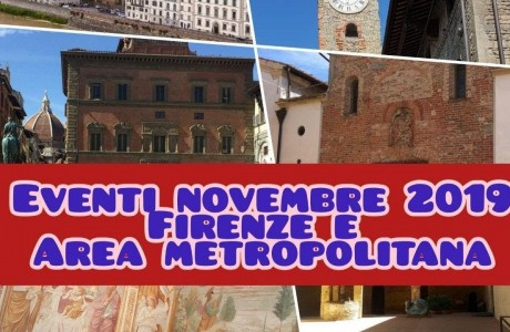 Firenze e area metropolitana: gli eventi di novembre 2019