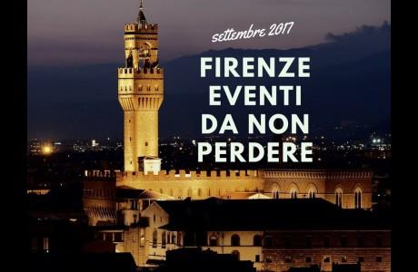 Settembre 2017, eventi da non perdere a Firenze e Città Metropolitana