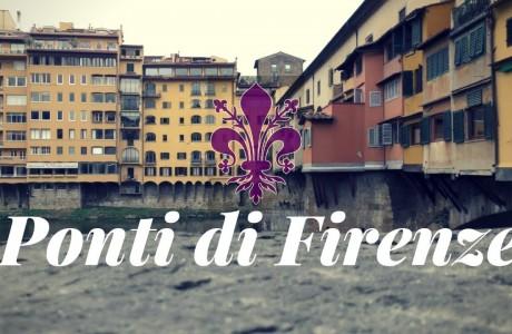 Storia di Firenze, conosciamo i ponti