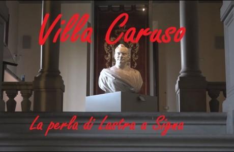 Villa Caruso di Bellosguardo, una perla sulle colline di Lastra a Signa
